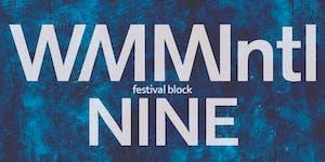 WMMIntl Festival Block Nine