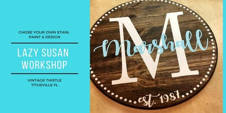 Personalized Lazy Susan Workshop tickets
