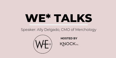 WE* Talks: Ally Delgado tickets