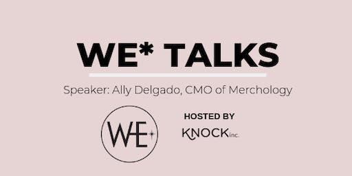 WE* Talks: Ally Delgado