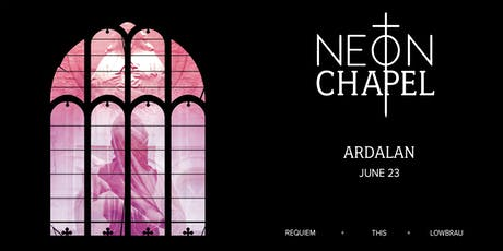 Neon Chapel featuring Ardalan (DirtyBird) tickets