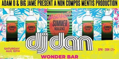 Absolute Summer Indulgence w/ Dj Dan  tickets