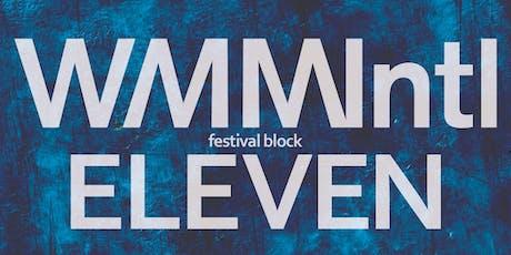 WMMIntl Festival Block Eleven tickets