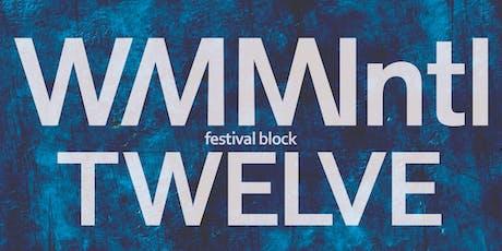 WMMIntl Festival Block Twelve tickets