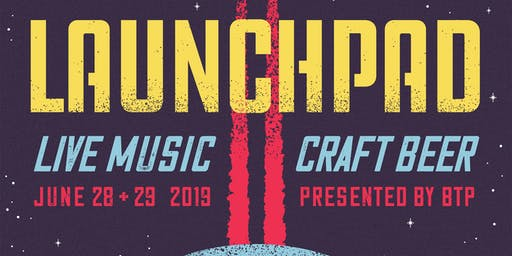 Beyond the Pale Presents - LAUNCHPAD - Music Festival - June 28th