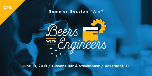"Beers with Engineers: Summer Session ""Ale"" - Chicago"