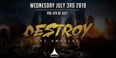 Destroy LA - Pre 4th of July  tickets