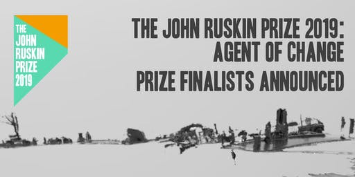 The John Ruskin Prize 2019: Agent of Change | Private View & Prize Giving