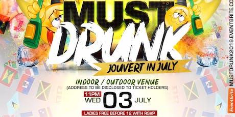 """MUST DRUNK """"JOUVERT IN JULY"""" tickets"""