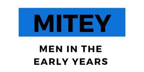 MITEY 2019: Bringing Men into the Early Years - The Why and The How tickets