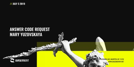 Answer Code Request / Mary Yuzovskaya tickets