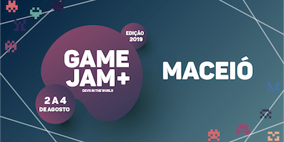 Game Jam + 2019 (Maceió)
