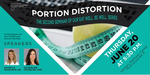 Eat Well. Be Well. Nutrition Workshop: Portion Distortion
