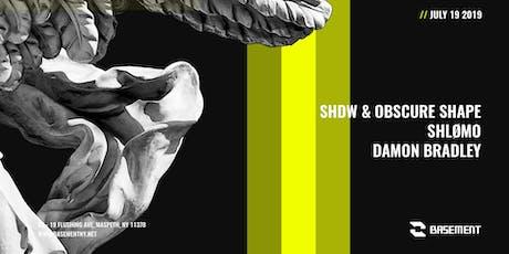 SHDW & Obscure Shape / Shlømo / Damon Bradley tickets