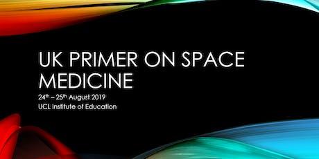 UK Primer on Space Medicine tickets