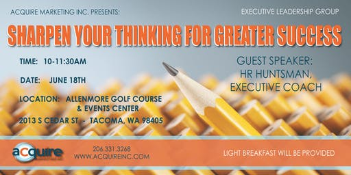 Executive Leadership Group - Sharpen Your Thinking for Greater Success!