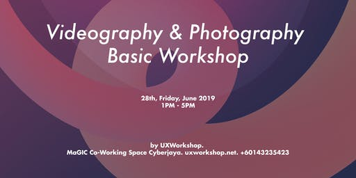 Videography & Photography Workshop for Beginners