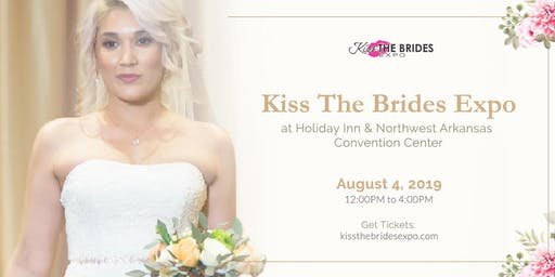 Kiss The Brides Expo Aug 4th in Northwest Arkansas