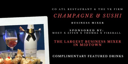 Champagne & Sushi: Business Mixer | Sponsored by: Moet x Effen x Tromba x Fireball