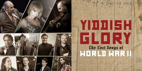 Yiddish Glory: The Lost Songs from the Holocaust tickets