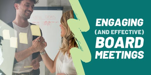 Engaging and Effective Board Meetings