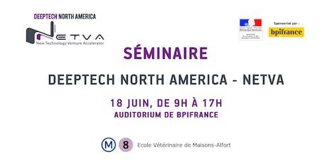"Séminaire ""Internationalisation des startups françaises"" : Deeptech North America - NETVA'19 billets"