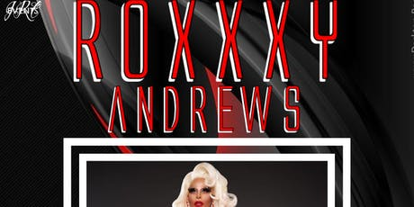 Roxxxy Andrews (Gia Bianca Stephens' Bday Bash) tickets