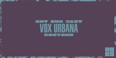 Vox Urbana at Boxyard