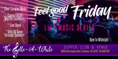"""""""Feel Good Friday"""" - Live Music, Chef's Curated Menu & Custom Cocktails! tickets"""