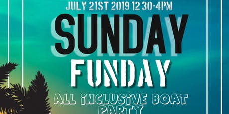 SUNDAY FUNDAY: ALL INCLUSIVE BOAT PARTY tickets