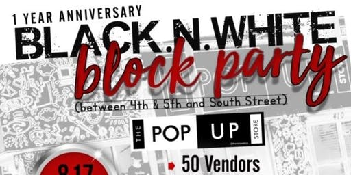 The Black and White Block Party! (Pop Up Store 1 Year Anniversary)