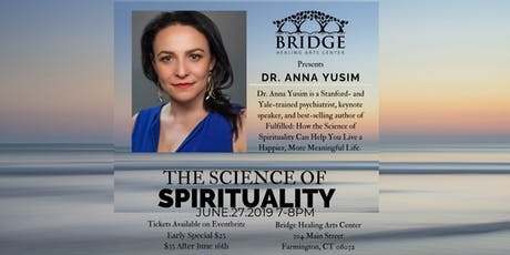 The Science of Spirituality with Dr. Anna Yusim tickets