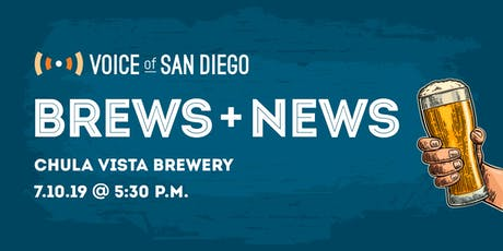 Brews and News with Voice of San Diego Journalists: July 10th tickets