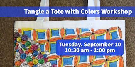 Tangle a Tote With Colors Workshop Tuesday, September 10 tickets