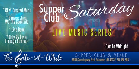 """""""Supper Club Saturday"""" - Live Music, Chef's Curated Menu & Custom Cocktails tickets"""