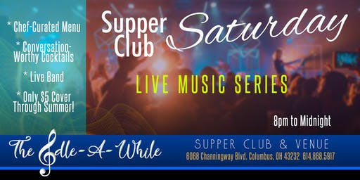 """Supper Club Saturday"" - Live Music, Chef's Curated Menu & Custom Cocktails"