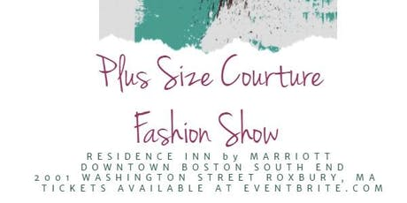 Absolute Events by Shen presents: 2nd Annual Plus Size Couture Fashion Show  tickets