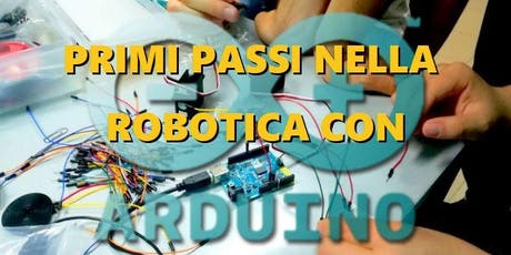 Primi passi nella robotica con la scheda Arduino biglietti