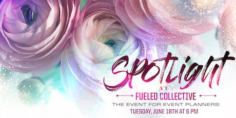June Spotlight at Fueled Collective: The Event for Event Planners tickets