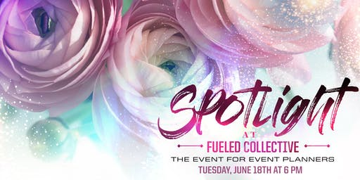 June Spotlight at Fueled Collective: The Event for Event Planners