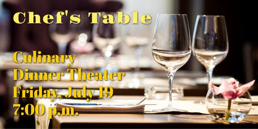 Chef's Table Dinner | Culinary Dinner Theater