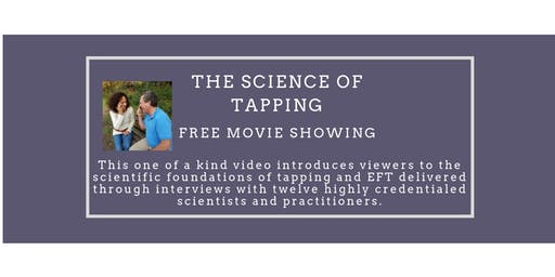 The Science of Tapping, Free Movie Showing