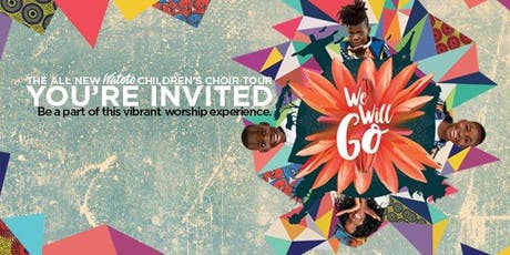 WE WILL GO - Watoto Children's Choir at Church on the Queensway (9:30 AM) tickets