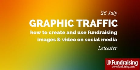 Graphic traffic: how to create and use fundraising images and video on social media tickets