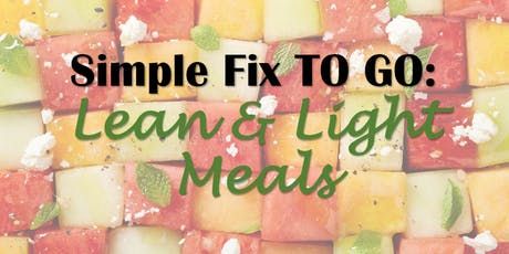 Simple Fix TO GO: Lean & Light Meals tickets