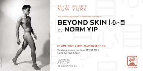 Beyond Skin - Asian Male Photography Opening Reception June 27 tickets