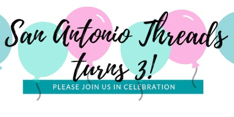 San Antonio Threads 3rd Birthday Party tickets