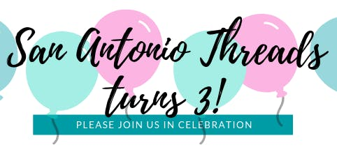 San Antonio Threads 3rd Birthday Party