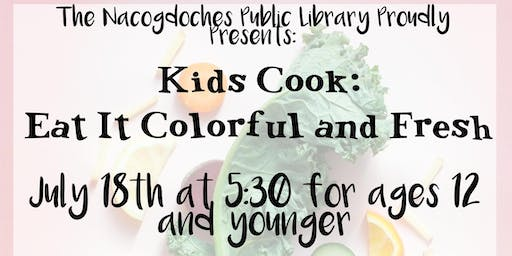 Kids Cook: Eat It Colorful and Fresh