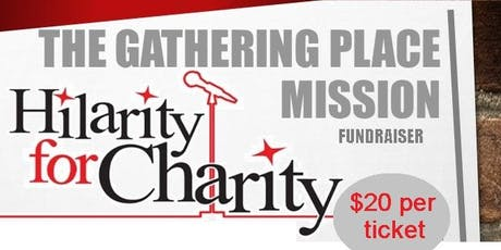 "The Gathering Place Mission ""Hilarity for Charity"" tickets"